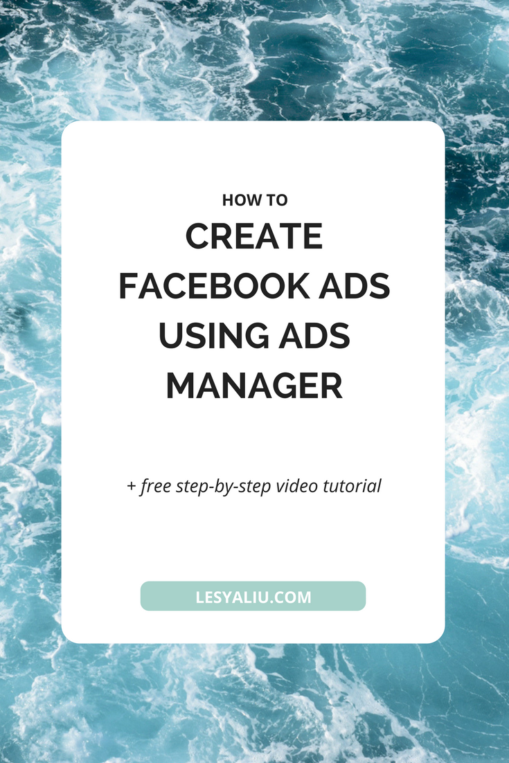 How To Create Facebook Ads Using Ads Manager Lesya Liu
